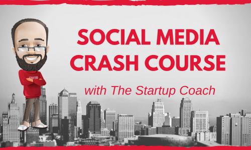 SOCIAL MEDIA CRASH COURSE WITH Toronto's Entrepreneur mentor THE STARTUP COACH